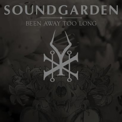 "Soundgarden ""Been Away Too Long"" Artwork"