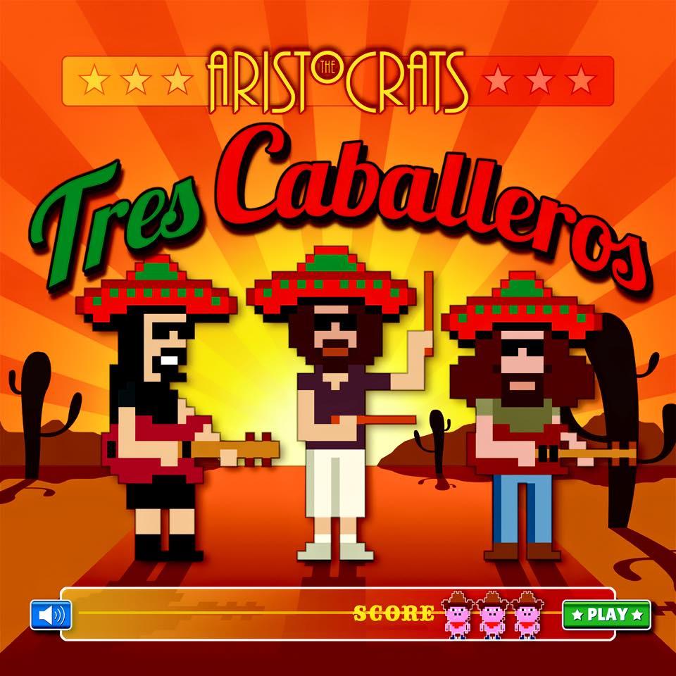 Tres Caballeros - Aristrocrats