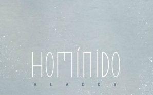 Homínido – 'Alados' (2016) [CLSK Review]